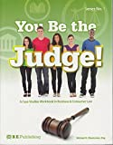 You Be the Judge! A Case Studies Workbook in Business & Consumer Law Series No. 1