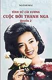 Tinh Su Cai Luong Cuoc Doi Thanh Nga - Quyen 2 (Vietnamese Edition)