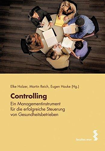 Controlling - ein Managementinstrument für die erfolgreiche Steuerung von Gesundheitsbetrieben