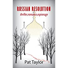 RUSSIAN RESOLUTION: thriller,romance,espionage (RR Collection Book 1)