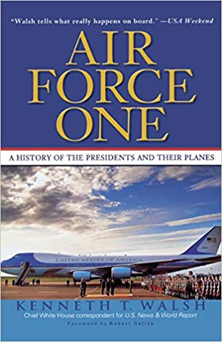 Air Force One: A History of the Presidents and Their Planes: Kenneth