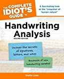 The Complete Idiot's Guide to Handwriting Analysis by Lowe, Sheila. (ALPHA,2007) [Paperback] 2ND EDITION