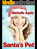 Santa's Pet (A Holiday Romance) (Jingle Belles Book 2)