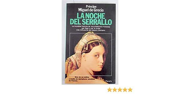 La Noche del Serrallo: Miquel de, Príncipe Grecia: 9788432046520: Amazon.com: Books