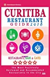 Curitiba Restaurant Guide 2018: Best Rated Restaurants in Curitiba, Brazil - 500 Restaurants, Bars and Cafés recommended for Visitors, 2018
