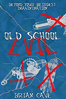 Old School Evil by [Cave, Brian]