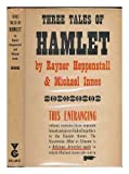 img - for Three tales of Hamlet / by Rayner Heppenstall and Michael Innes book / textbook / text book