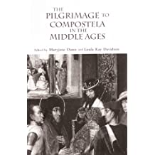 The Pilgrimage to Compostela in the Middle Ages: A Book of Essays (Garland Reference Library of the Humanities)