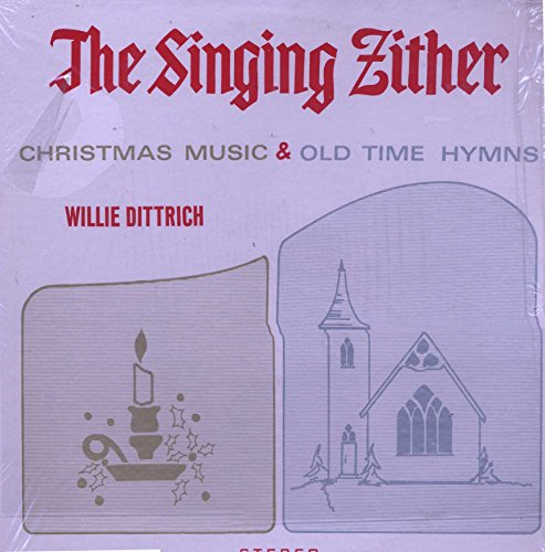 The Singing Zither : Christmas Music and Old Time Hymns (Old Hymns Christmas Time)