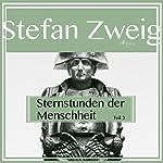 Sternstunden der Menschheit 3   Stefan Zweig
