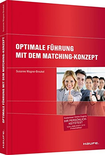 Optimale Führung mit dem Matching-Konzept (Haufe Sachbuch Wirtschaft)