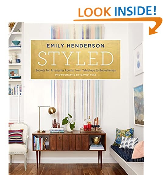 Good Styled: Secrets For Arranging Rooms, From Tabletops To Bookshelves