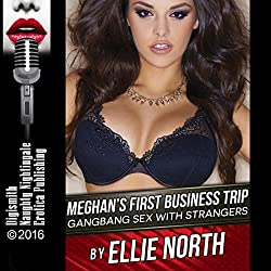 Meghan's First Business Trip: Gangbang Sex with Strangers