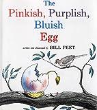 Pinkish, Purplish, Bluish Egg, Bill Peet, 0808585320