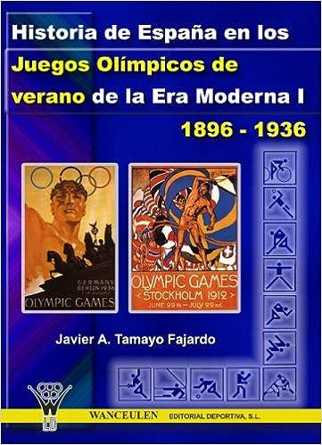 Historia De España En Los Jj.Oo. De Verano De La Era Moderna I: 1896-1936: Amazon.es: Unknown: Libros