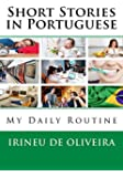 1: Short Stories in Portuguese: My Daily Routine