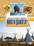 What s Great about North Dakota? (Our Great States)