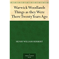 Warwick Woodlands Things as they Were There Twenty Years Ago