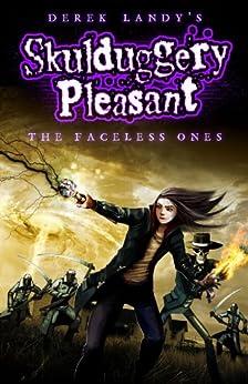 Skulduggery Pleasant: The Faceless Ones (Skulduggery Pleasant series Book 3) by [Landy, Derek]