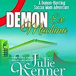 Demon ex Machina   Julie Kenner