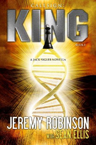 (Callsign: King (Jack Sigler / Chess Team - Chesspocalypse Novellas Book 1))