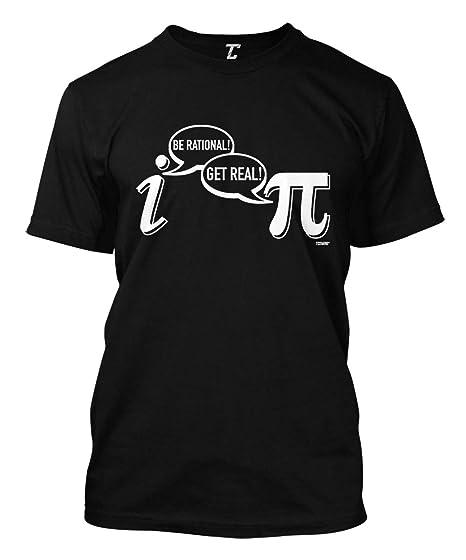 f148cdccc Amazon.com: Be Rational! Get Real! - Geek Nerd Pi Men's T-Shirt ...