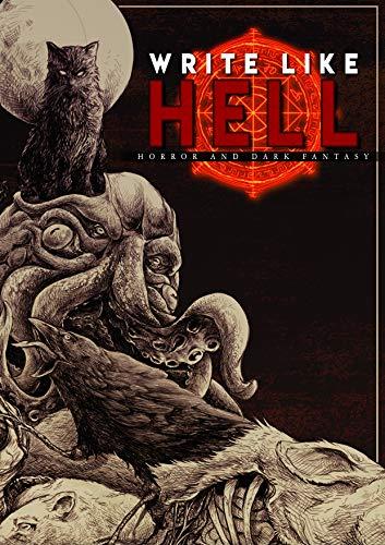 Write Like Hell: Dark Fantasy & Horror Anthology Vol. 1 by [Luthi, Mitchell, Miller, Scott, Probyn, Justin]