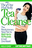 The 7-Day Flat-Belly Tea Cleanse: The Revolutionary New Plan to melt up to