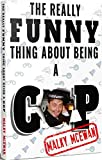 The really FUNNY thing about being a COP (Malky McEwan memoirs Book 1)