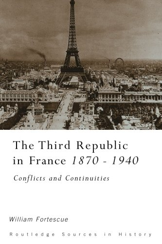 The Third Republic in France, 1870-1940: Conflicts and Continuities (Sources in History)