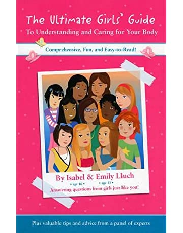 The Ultimate Girls Guide To Understanding And Caring For Your Body