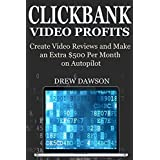 CLICKBANK VIDEO PROFITS: Create Video Reviews and Make an Extra $500 Per Month on Autopilot