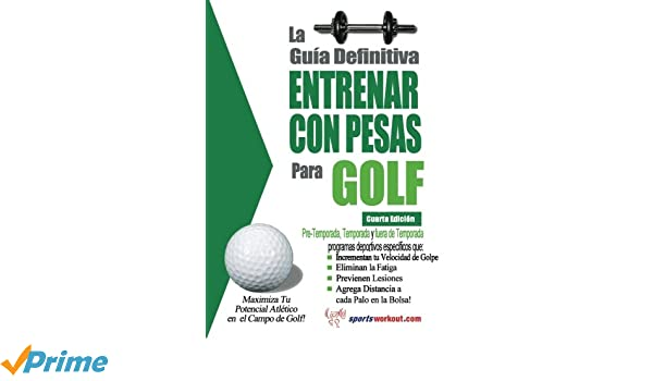 La guia definitiva - Entrenar con pesas para golf: Amazon.es ...