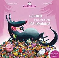 Mamie Poule raconte, tome 12  : Le loup qui aimait trop les bonbons par Christine Beigel