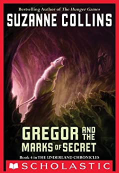 The Underland Chronicles #4: Gregor and the Marks of Secret by [Collins, Suzanne]