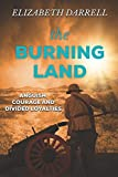 img - for The Burning Land: An astonishing novel about love, war and conflicting loyalties book / textbook / text book