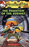 The Phantom of the Subway, Geronimo Stilton, 0439661625