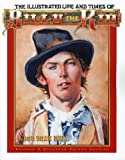 The Illustrated Life and Times of Billy the Kid, Bob B. Bell, 0964334356