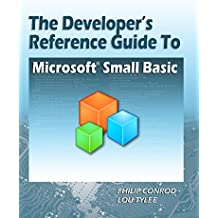 The Developer's Reference Guide to Microsoft Small Basic (English Edition)