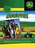 John Deere Country - Stories About Folks Who Love John Deere