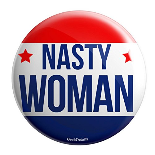 "Geek Details Nasty Woman 2.25"" Pinback Button"