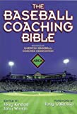 The Baseball Coaching Bible (The Coaching Bible Series)