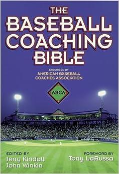 The Baseball Coaching Bible (The Coaching Bible Series) Jerry Kindall