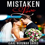 Mistaken Love | Isaac Nkrumah Darko
