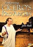 Performing Cicero's Pro Archia, Hall, Jon, 0865167079