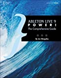 Ableton Live 9 Power!: The Comprehensive Guide offers