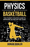 Physics & Basketball: The Student Athlete's Guide