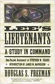 lee s lieutenants a study in command douglas southall freeman stephen w sears james m mcpherson 9780684859798 amazon com books douglas southall freeman