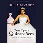 Once Upon a Quinceanera | Julia Alvarez