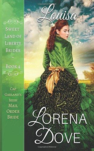 Download Louisa: Cap Garland's Irish Mail Order Bride (Sweet Land of Liberty Brides) pdf